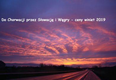 (Polski) Do Chorwacji przez Słowację i Węgry – ceny winiet 2019