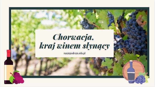 Chorwacja kraj winem płynący