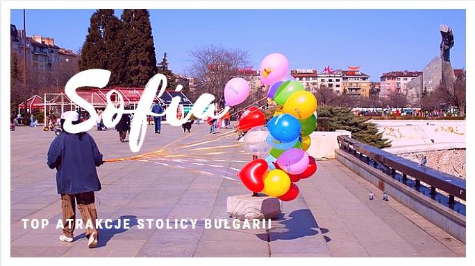 Sofia top atrakcje stolicy Bułgarii