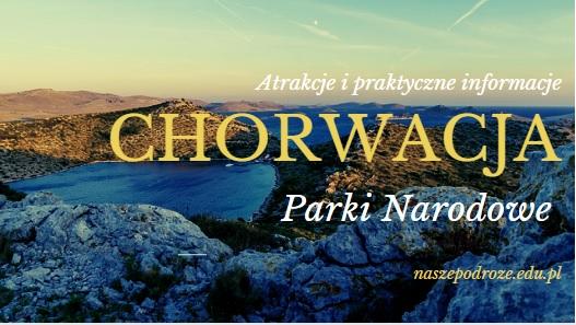 Parki Narodowe Chorwacja