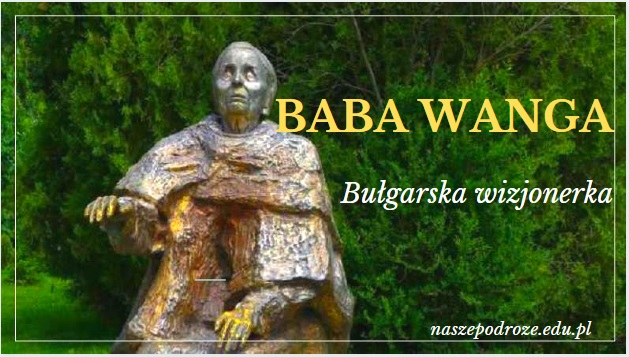 Kim była Baba Wanga?