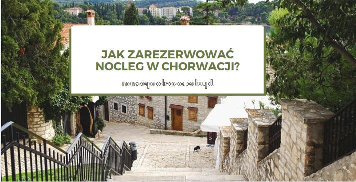 Jak zarezerwować nocleg w Chorwacji?